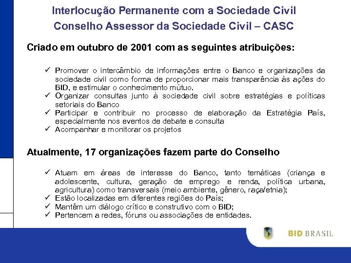 Interlocução Permanente com a Sociedade Civil Conselho Assessor da Sociedade Civil – CASC Criado