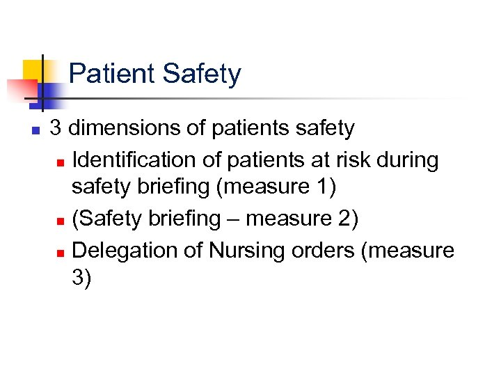 Patient Safety n 3 dimensions of patients safety n Identification of patients at risk