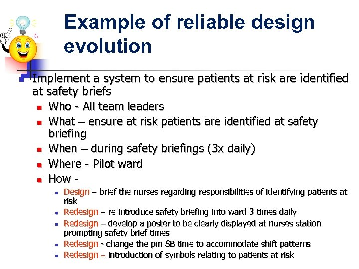 Example of reliable design evolution n Implement a system to ensure patients at risk