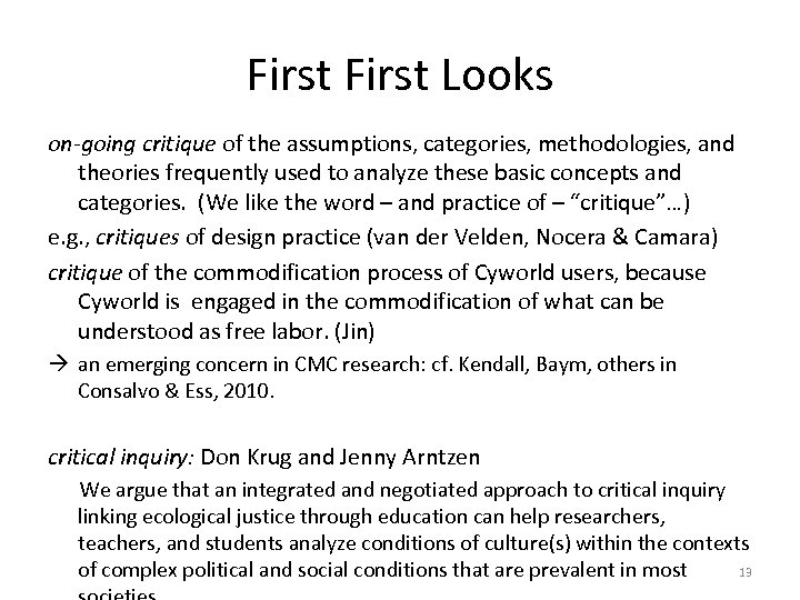 First Looks on-going critique of the assumptions, categories, methodologies, and theories frequently used to