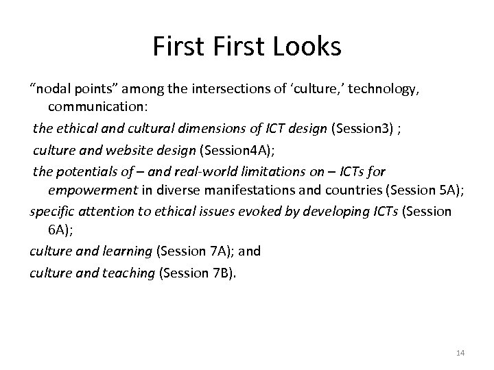 """First Looks """"nodal points"""" among the intersections of 'culture, ' technology, communication: the ethical"""