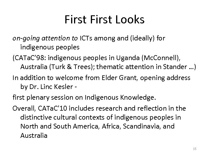 First Looks on-going attention to ICTs among and (ideally) for indigenous peoples (CATa. C'