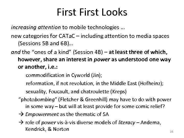 First Looks increasing attention to mobile technologies … new categories for CATa. C –