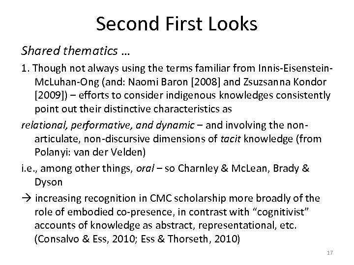 Second First Looks Shared thematics … 1. Though not always using the terms familiar