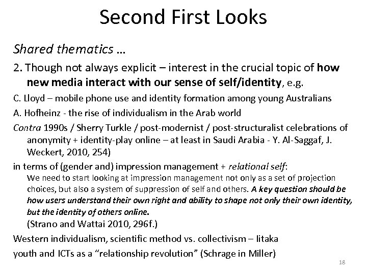Second First Looks Shared thematics … 2. Though not always explicit – interest in
