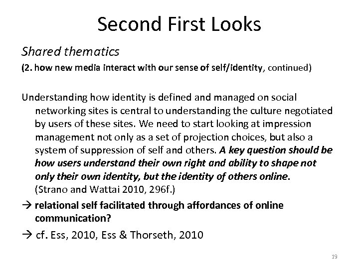Second First Looks Shared thematics (2. how new media interact with our sense of