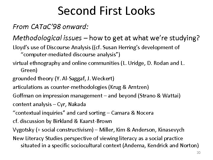Second First Looks From CATa. C' 98 onward: Methodological issues – how to get