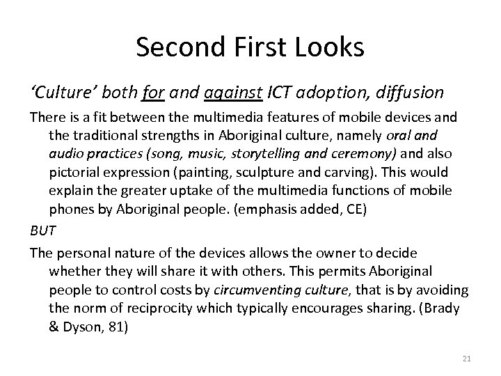 Second First Looks 'Culture' both for and against ICT adoption, diffusion There is a