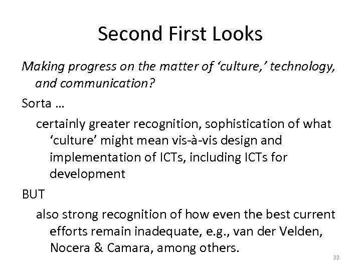 Second First Looks Making progress on the matter of 'culture, ' technology, and communication?