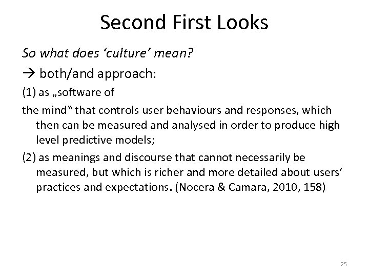 """Second First Looks So what does 'culture' mean? both/and approach: (1) as """"software of"""