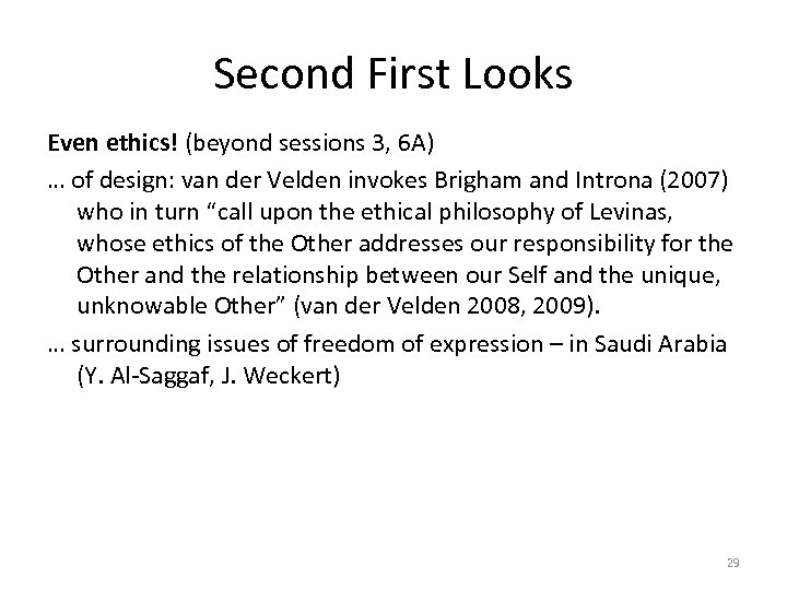 Second First Looks Even ethics! (beyond sessions 3, 6 A) … of design: van