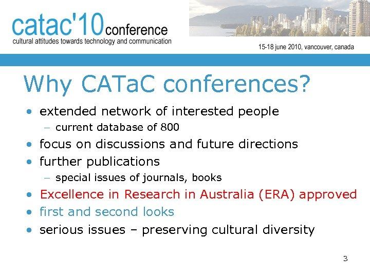Why CATa. C conferences? • extended network of interested people – current database of