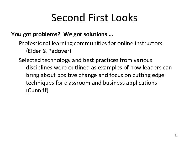 Second First Looks You got problems? We got solutions … Professional learning communities for