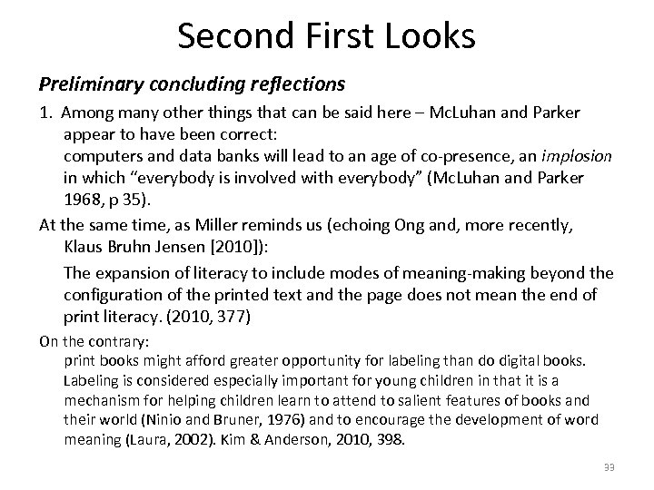 Second First Looks Preliminary concluding reflections 1. Among many other things that can be