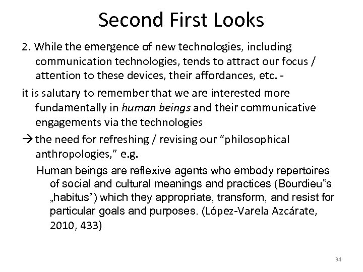 Second First Looks 2. While the emergence of new technologies, including communication technologies, tends