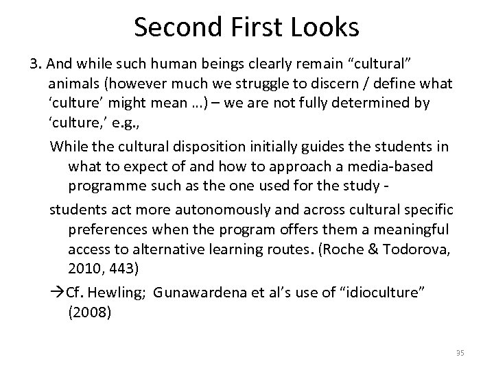 """Second First Looks 3. And while such human beings clearly remain """"cultural"""" animals (however"""