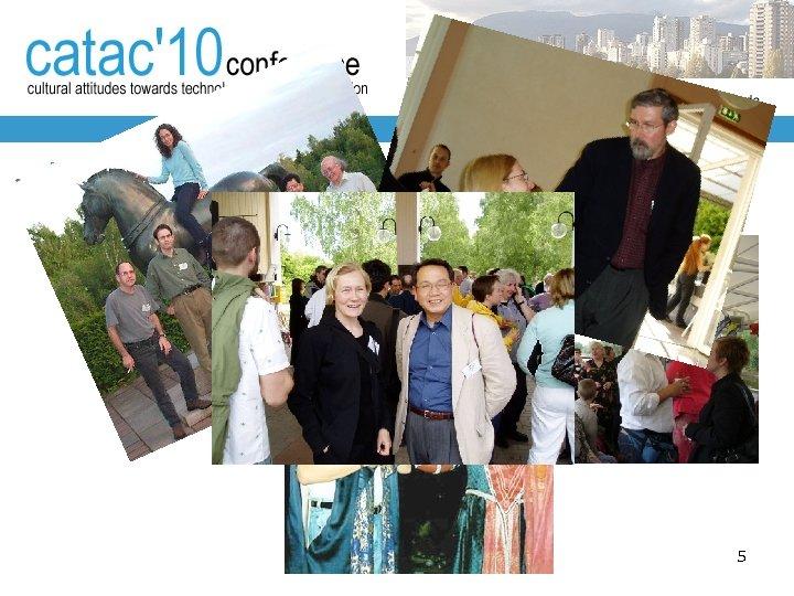 Why CATa. C conferences? • fun conferences 5
