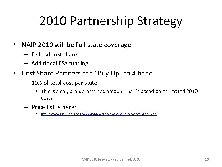 2010 Partnership Strategy • NAIP 2010 will be full state coverage – Federal cost