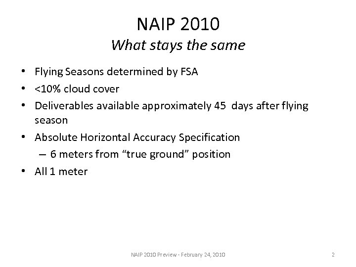 NAIP 2010 What stays the same • Flying Seasons determined by FSA • <10%
