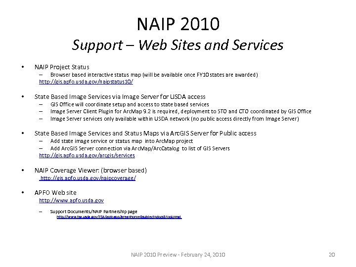 NAIP 2010 Support – Web Sites and Services • NAIP Project Status – Browser