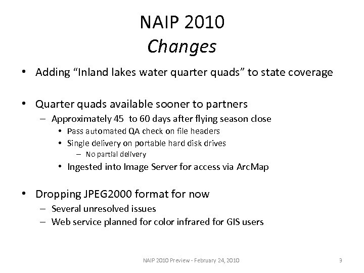 "NAIP 2010 Changes • Adding ""Inland lakes water quarter quads"" to state coverage •"