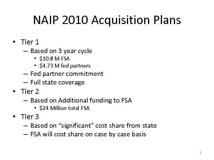 NAIP 2010 Acquisition Plans • Tier 1 – Based on 3 year cycle •