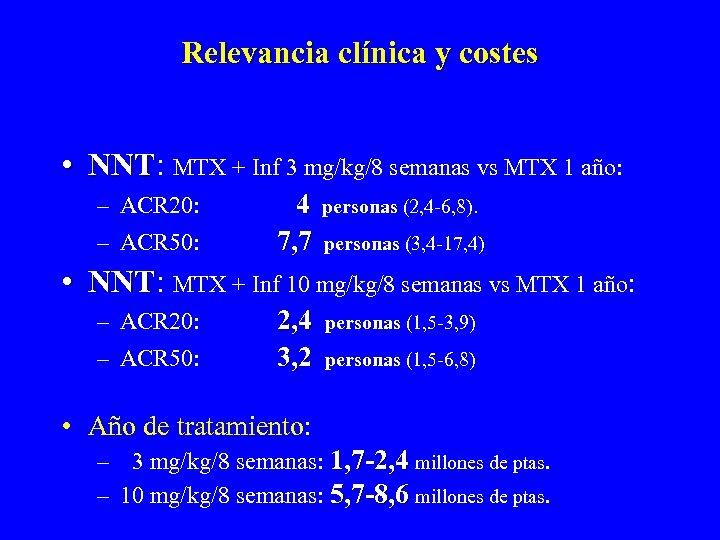 Relevancia clínica y costes • NNT: MTX + Inf 3 mg/kg/8 semanas vs MTX