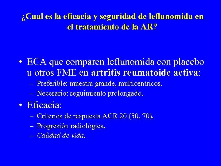 ¿Cual es la eficacia y seguridad de leflunomida en el tratamiento de la AR?