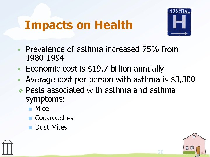 Impacts on Health Prevalence of asthma increased 75% from 1980 -1994 § Economic cost