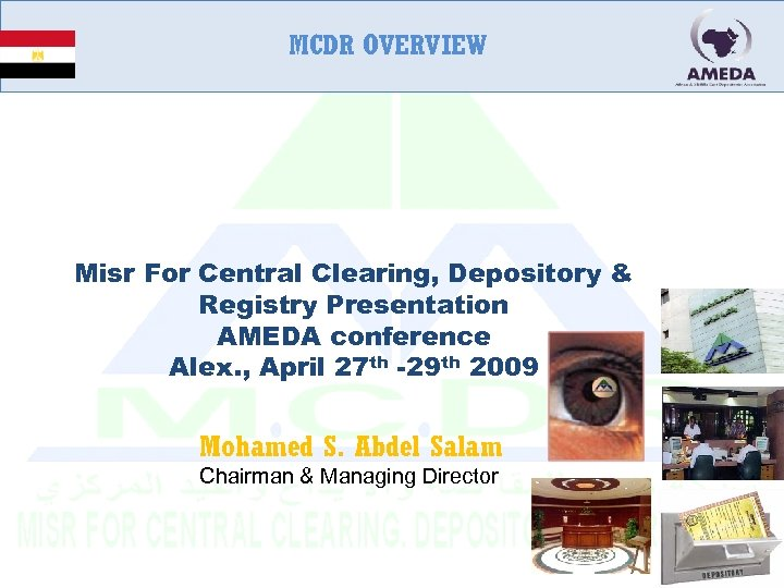 MCDR OVERVIEW Misr For Central Clearing, Depository & Registry Presentation AMEDA conference Alex. ,
