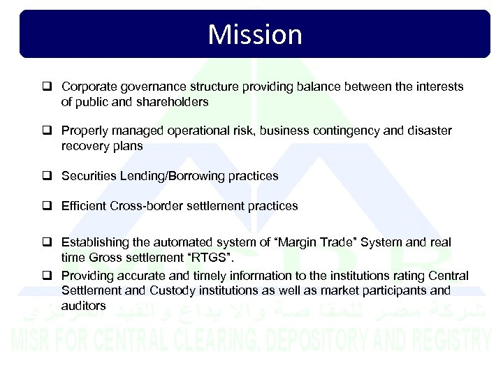 Mission q Corporate governance structure providing balance between the interests of public and shareholders