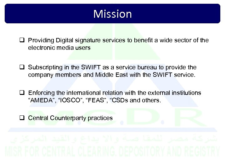 Mission q Providing Digital signature services to benefit a wide sector of the electronic