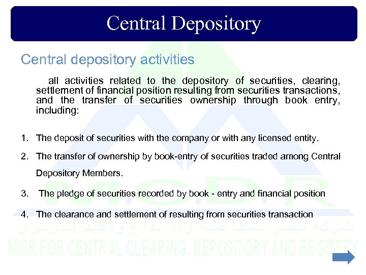 Central Depository Central depository activities all activities related to the depository of securities, clearing,