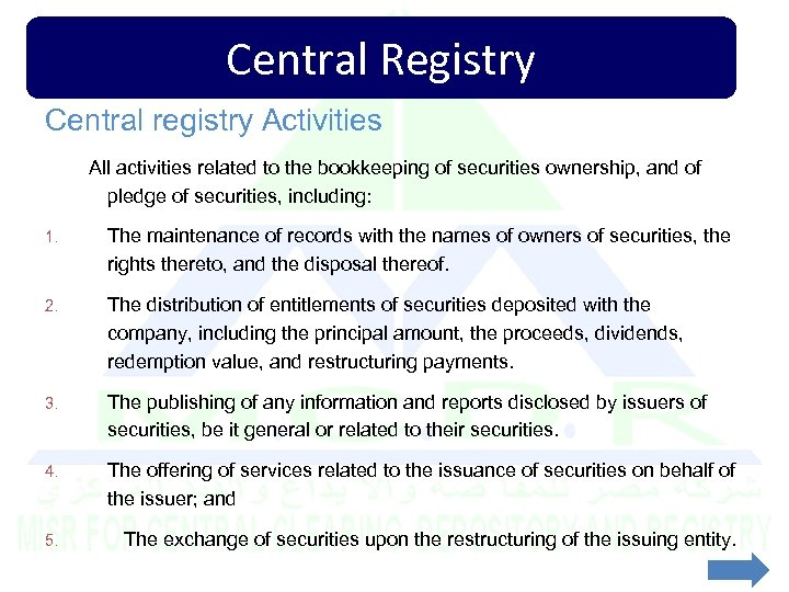 Central Registry Central registry Activities All activities related to the bookkeeping of securities ownership,
