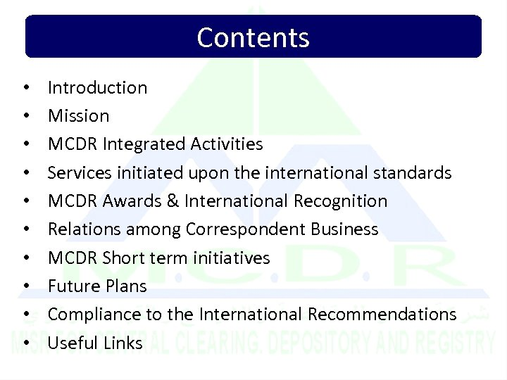 Contents • • • Introduction Mission MCDR Integrated Activities Services initiated upon the international