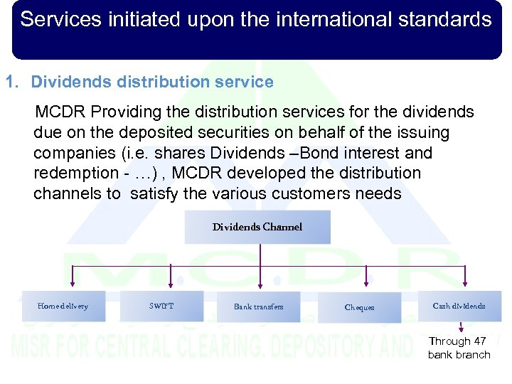Services initiated upon the international standards 1. Dividends distribution service MCDR Providing the distribution