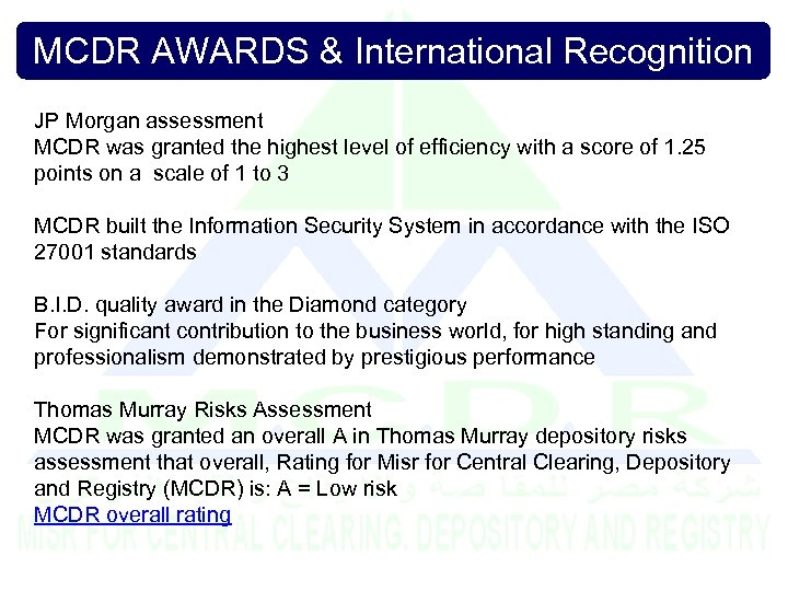 MCDR AWARDS & International Recognition JP Morgan assessment MCDR was granted the highest level