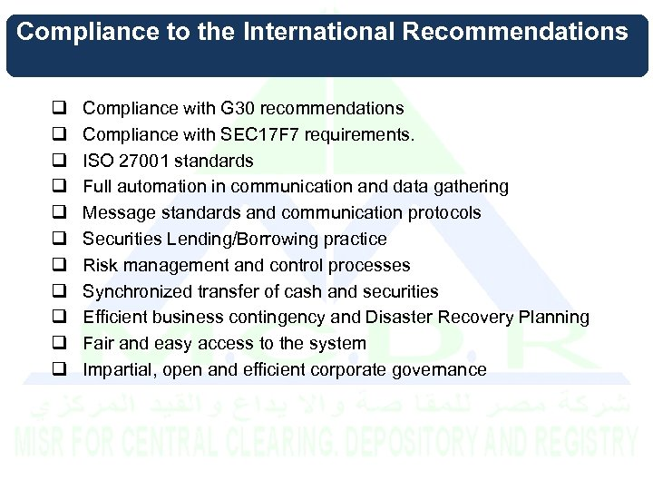 Compliance to the International Recommendations q q q Compliance with G 30 recommendations Compliance