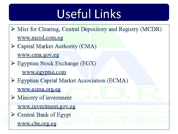 Useful Links Ø Misr for Clearing, Central Depository and Registry (MCDR) www. mcsd. com.