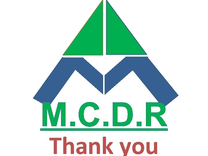 M. C. D. R Thank you
