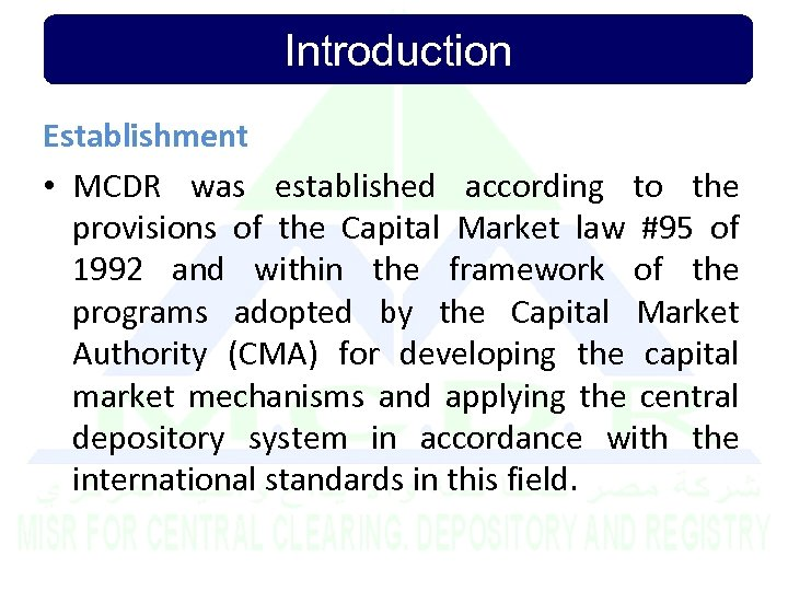 Introduction Establishment • MCDR was established according to the provisions of the Capital Market