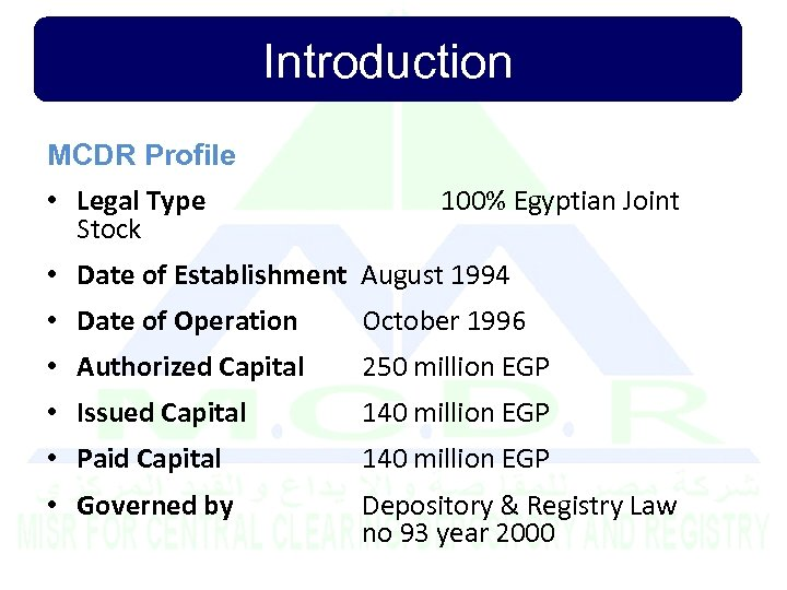 Introduction MCDR Profile • Legal Type Stock 100% Egyptian Joint • Date of Establishment