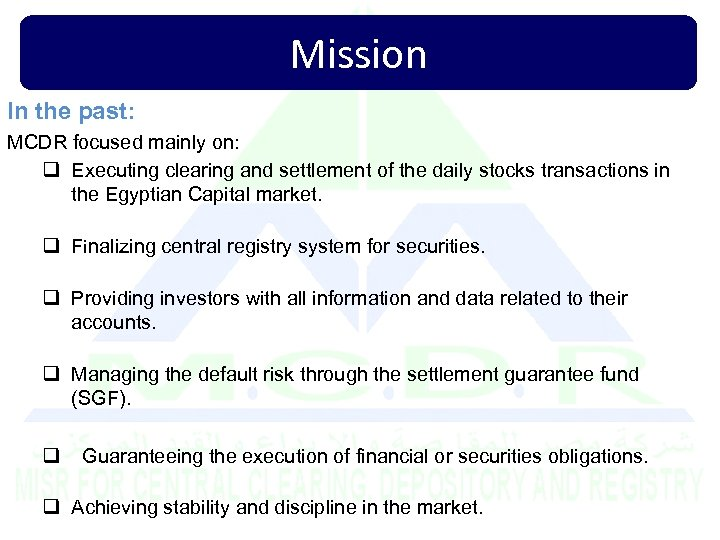 Mission In the past: MCDR focused mainly on: q Executing clearing and settlement of