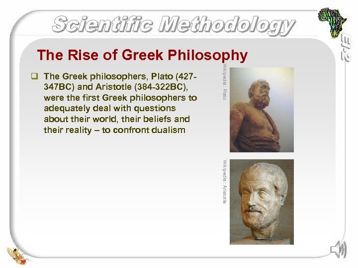 The Rise of Greek Philosophy Wikipedia: Plato q The Greek philosophers, Plato (427347 BC)