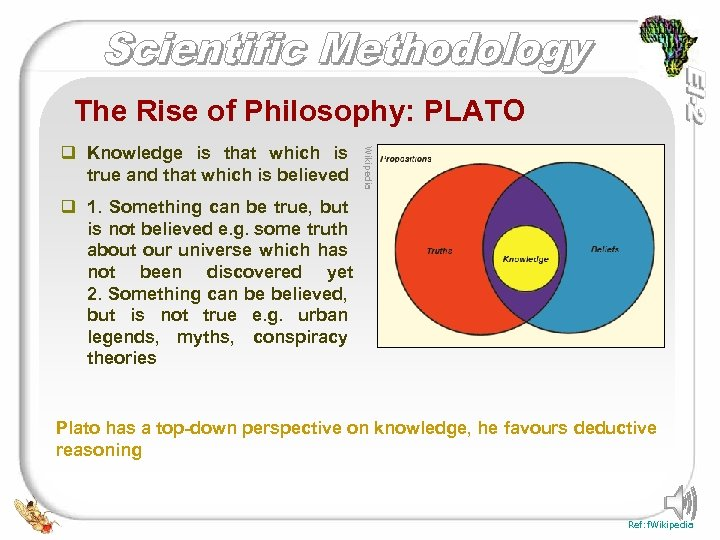 The Rise of Philosophy: PLATO Wikipedia q Knowledge is that which is true and