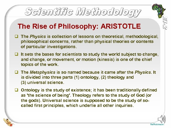 The Rise of Philosophy: ARISTOTLE q The Physics is collection of lessons on theoretical,
