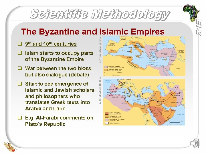 The Byzantine and Islamic Empires q Islam starts to occupy parts of the Byzantine