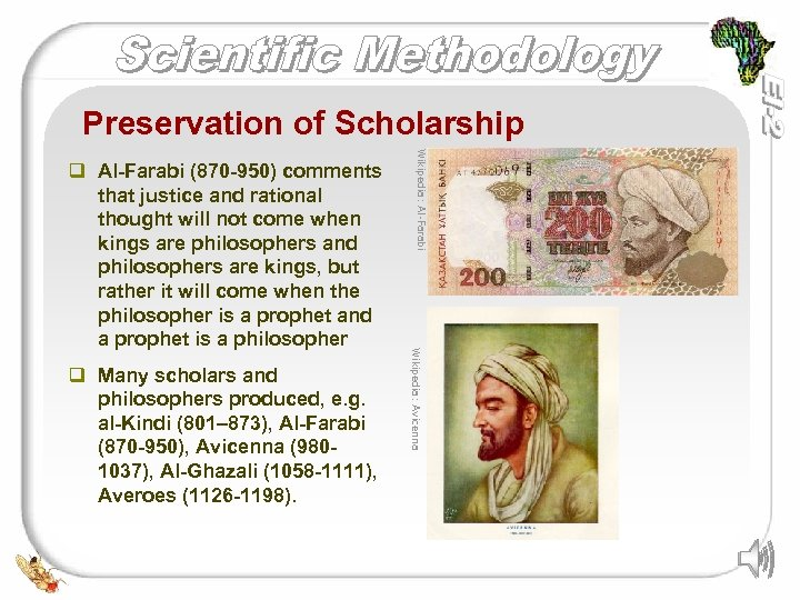 Preservation of Scholarship Wikipedia: Avicenna q Many scholars and philosophers produced, e. g. al-Kindi