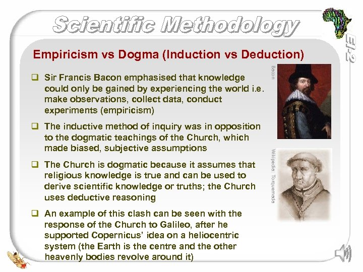 Empiricism vs Dogma (Induction vs Deduction) q The Church is dogmatic because it assumes