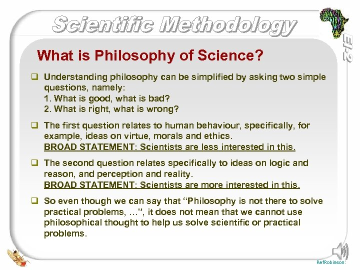 What is Philosophy of Science? q Understanding philosophy can be simplified by asking two
